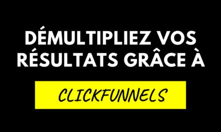 ClickFunnels ⇒ Démultipliez vos résultats grâce aux tunnels de vente !