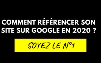 Comment référencer son site sur Google en 2020 ?