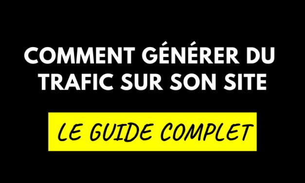 Comment générer du trafic sur son site en 2019 ?