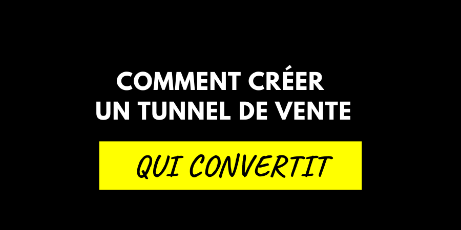Comment Créer un Tunnel de Vente qui Cartonne ? [Le Guide Complet]